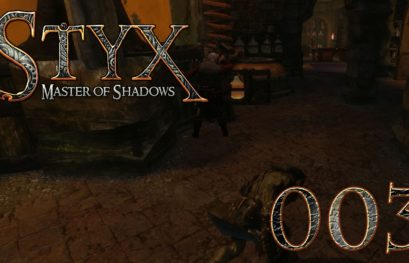 [Let's Play] Styx: Master of Shadows - 003 - Tod(e) in der Destillerie