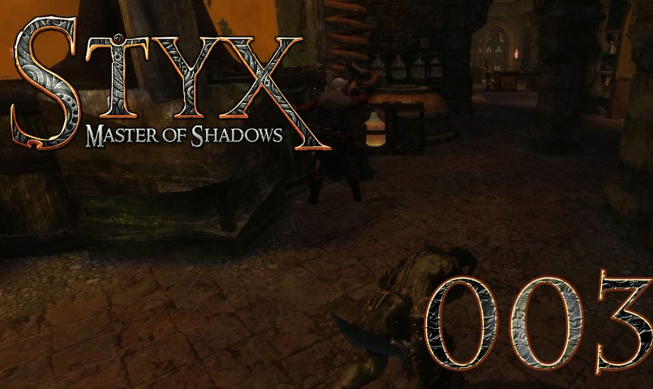 [Let's Play] Styx: Master of Shadows - 003 - Tod(e) in der Destillerie