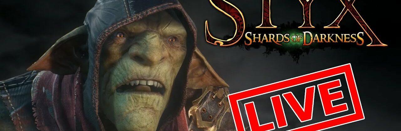 [Let's Play Live] Styx: Shards of Darkness - Wenn der Goblin zwei Mal klingelt