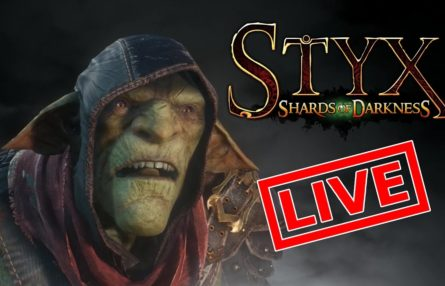 [Let's Play Live] Styx: Shards of Darkness - Wenn der Goblin zwei Mal klingelt