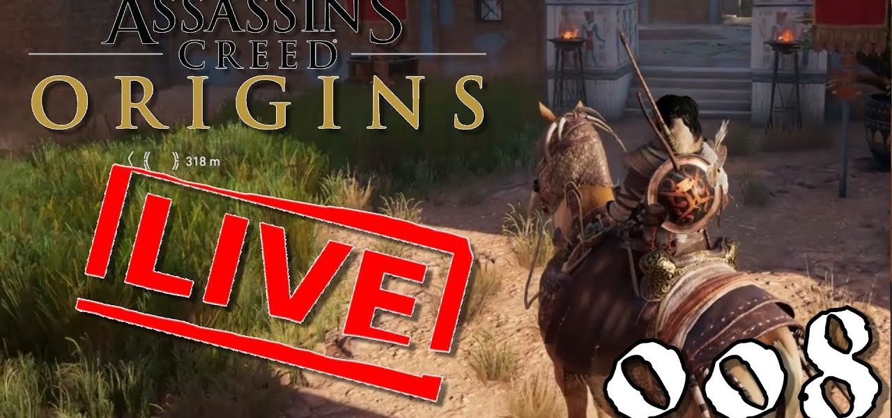 [Let's Play Live] Assassin's Creed Origins - 008 - Der erste Bosskampf naht